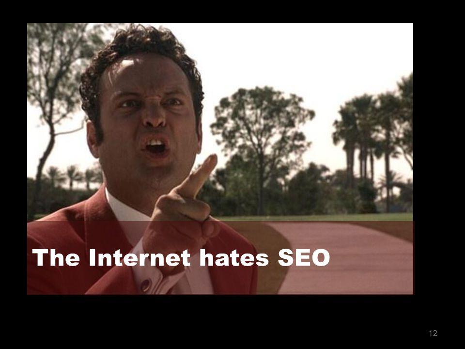 12 The Internet hates SEO