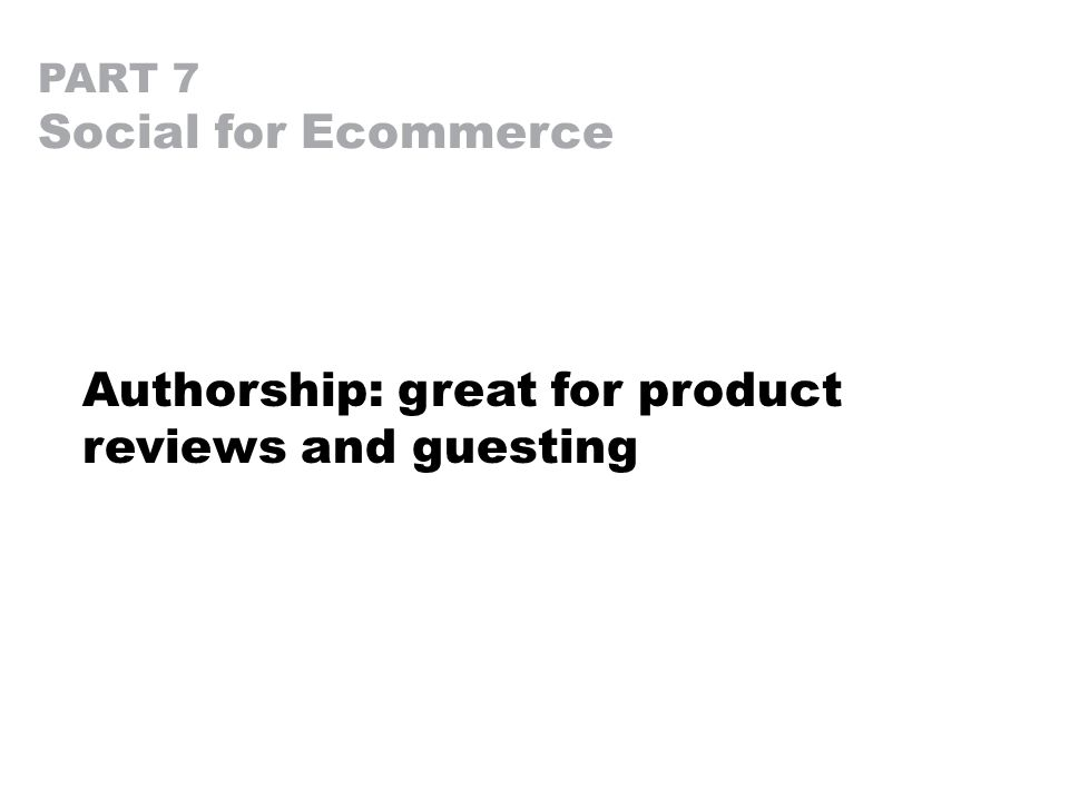 Authorship: great for product reviews and guesting