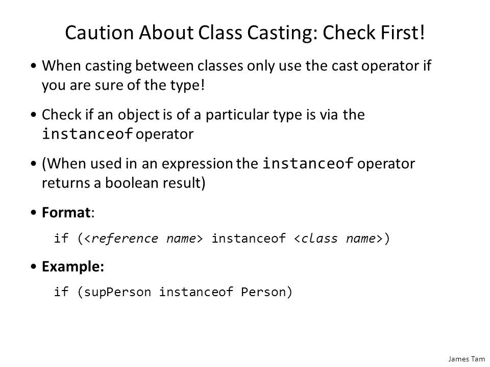 James Tam Caution About Class Casting: Check First.