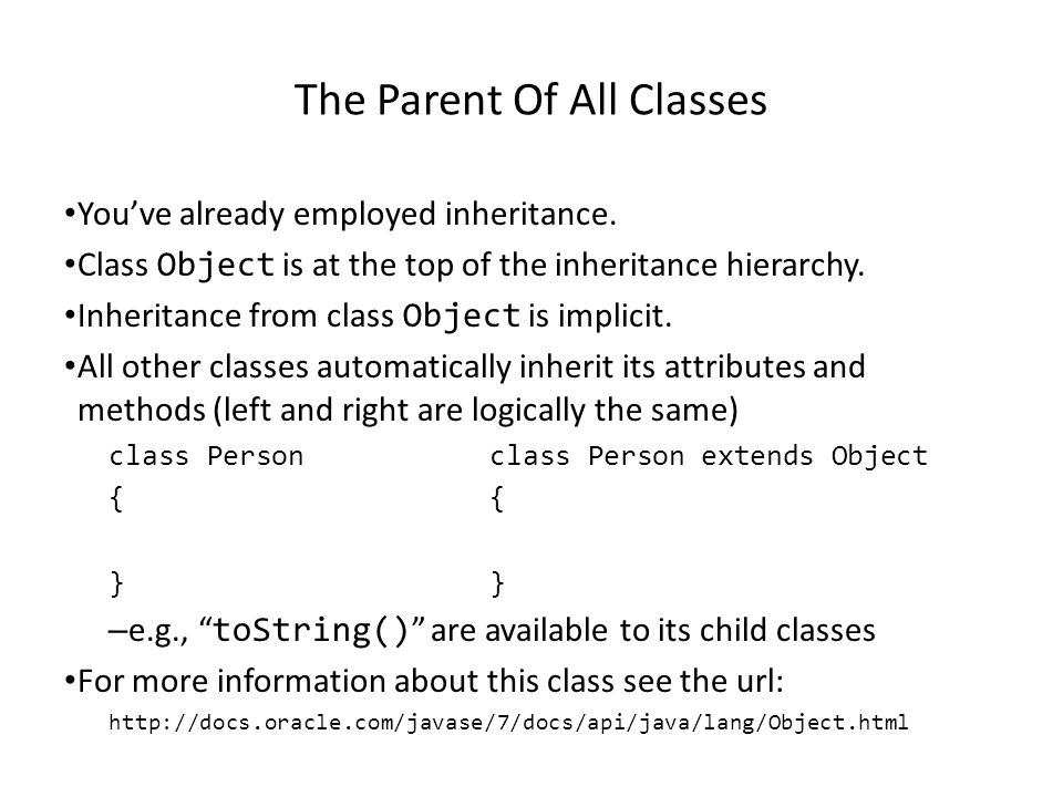 The Parent Of All Classes You've already employed inheritance.