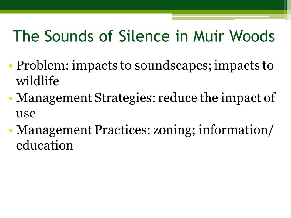 Problem: impacts to soundscapes; impacts to wildlife Management Strategies: reduce the impact of use Management Practices: zoning; information/ education