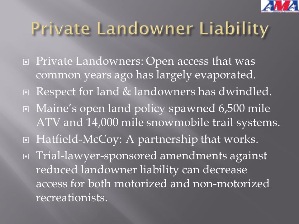  Private Landowners: Open access that was common years ago has largely evaporated.