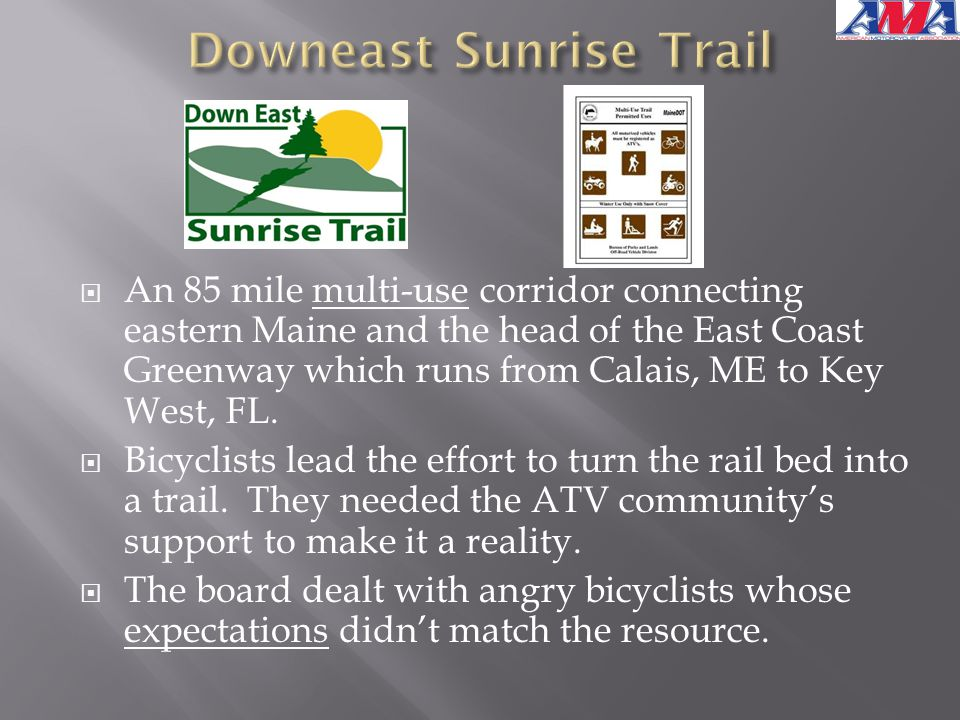  An 85 mile multi-use corridor connecting eastern Maine and the head of the East Coast Greenway which runs from Calais, ME to Key West, FL.  Bicycli