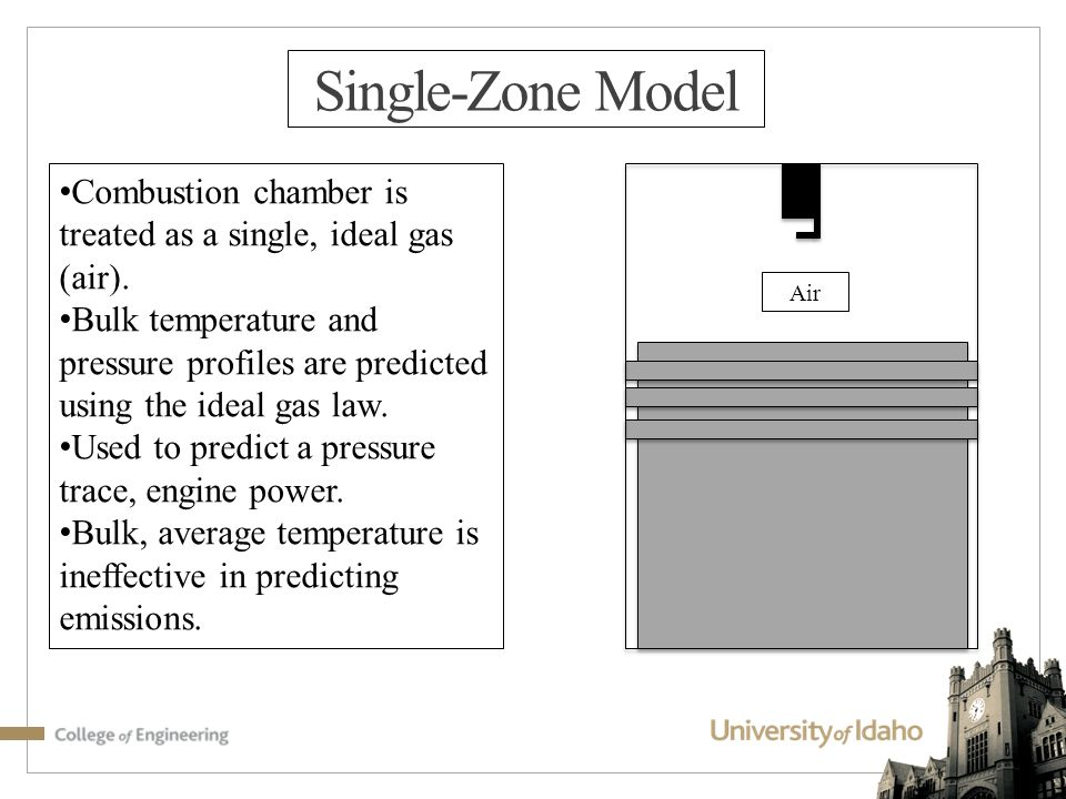 Single-Zone Model Combustion chamber is treated as a single, ideal gas (air).