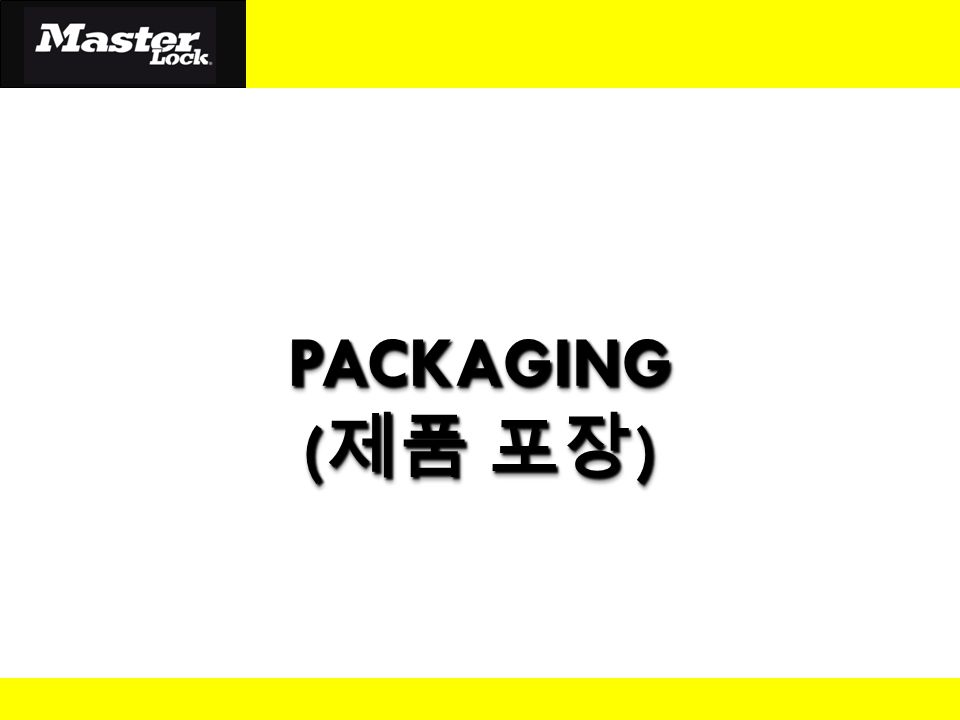 PACKAGING ( 제품 포장 ) PACKAGING