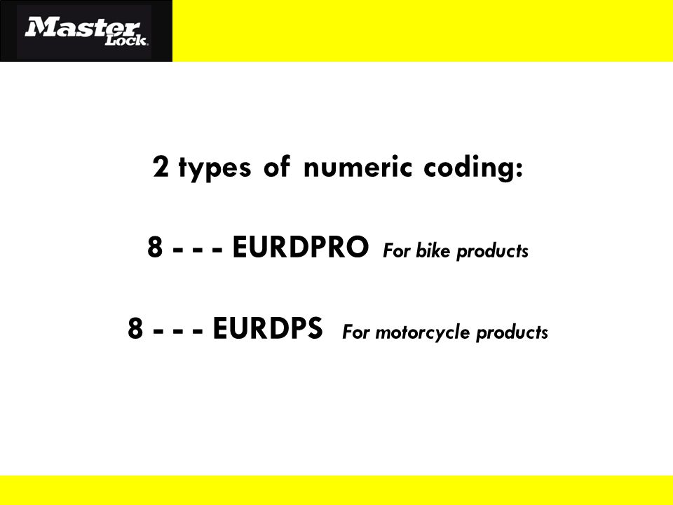 2 types of numeric coding: 8 - - - EURDPRO For bike products 8 - - - EURDPS For motorcycle products