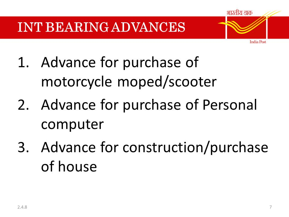 INT BEARING ADVANCES 1.Advance for purchase of motorcycle moped/scooter 2.Advance for purchase of Personal computer 3.Advance for construction/purchase of house 2.4.87