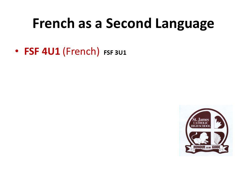 French as a Second Language FSF 4U1 (French) FSF 3U1
