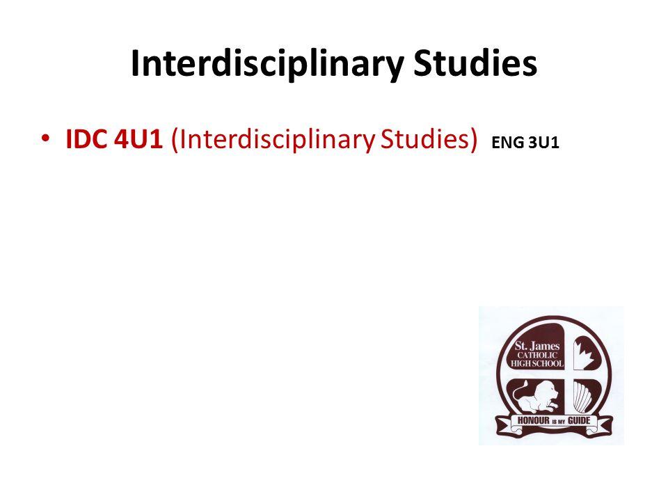 Interdisciplinary Studies IDC 4U1 (Interdisciplinary Studies) ENG 3U1