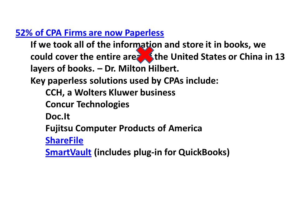52% of CPA Firms are now Paperless If we took all of the information and store it in books, we could cover the entire area of the United States or China in 13 layers of books.