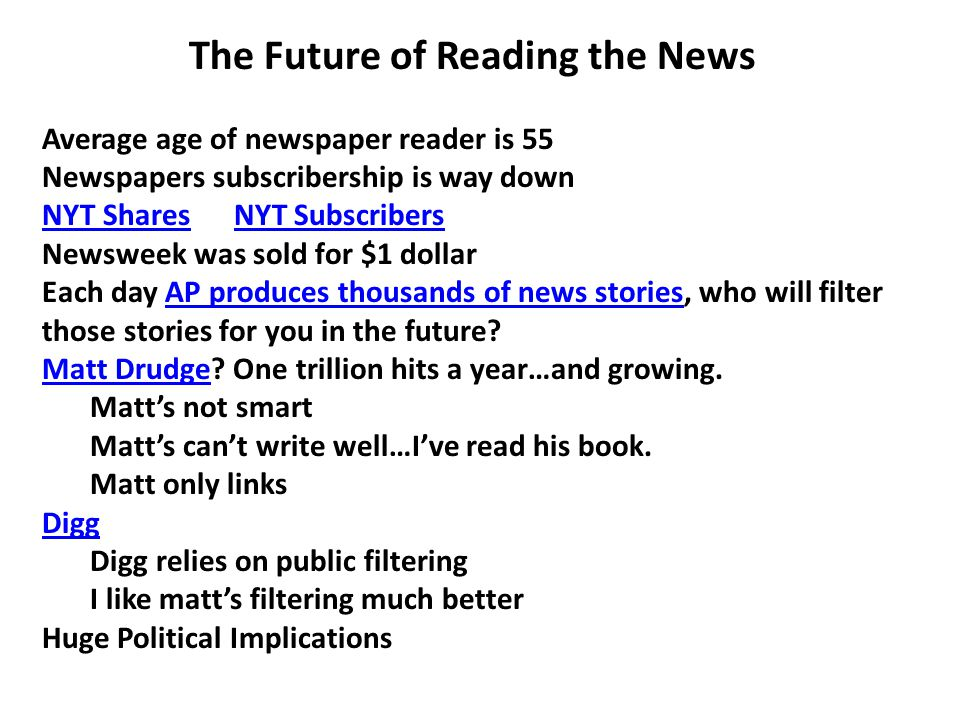 The Future of Reading the News Average age of newspaper reader is 55 Newspapers subscribership is way down NYT SharesNYT Shares NYT SubscribersNYT Sub