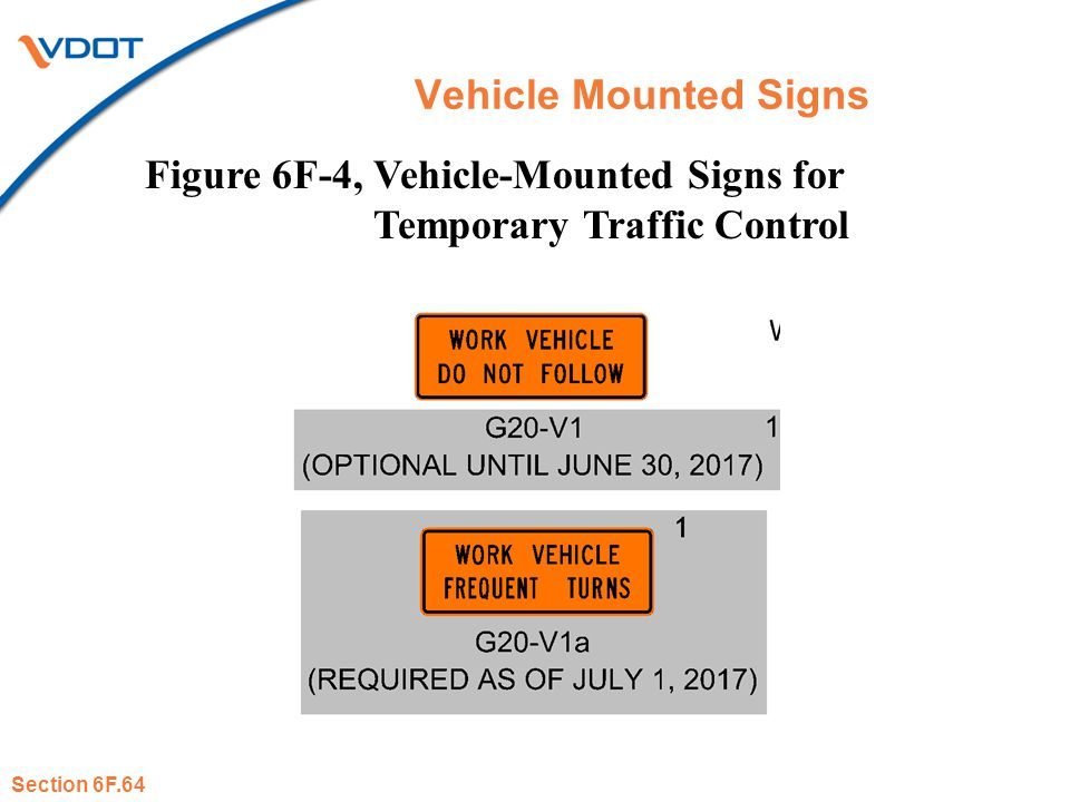 Vehicle Mounted Signs Figure 6F-4, Vehicle-Mounted Signs for Temporary Traffic Control Section 6F.64