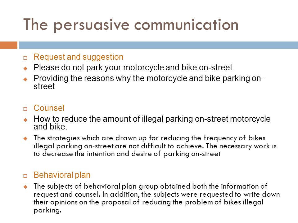 The persuasive communication  Request and suggestion  Please do not park your motorcycle and bike on-street.