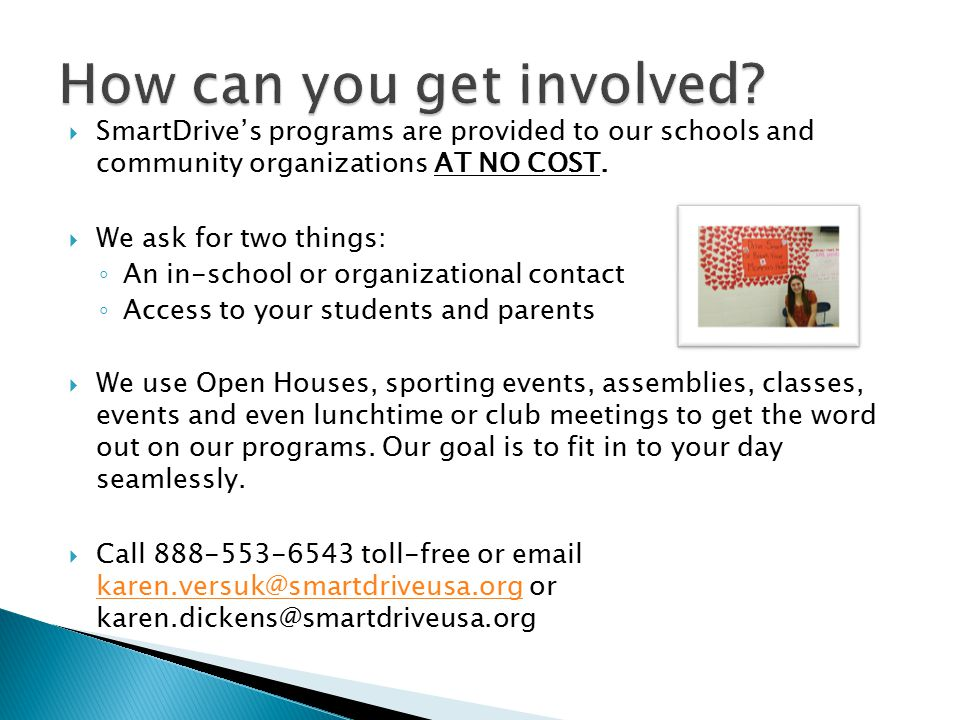  SmartDrive's programs are provided to our schools and community organizations AT NO COST.