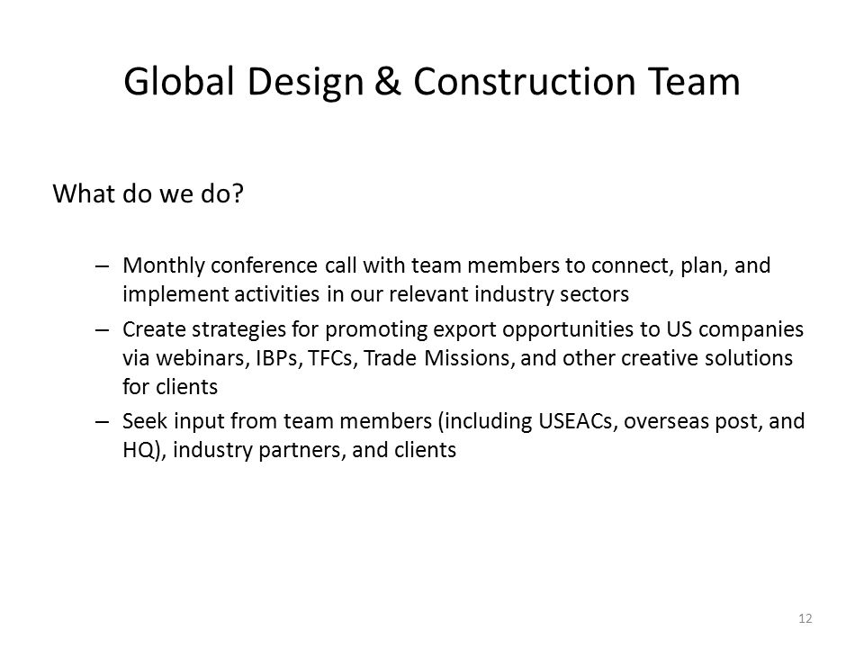 Global Design & Construction Team 12 What do we do.