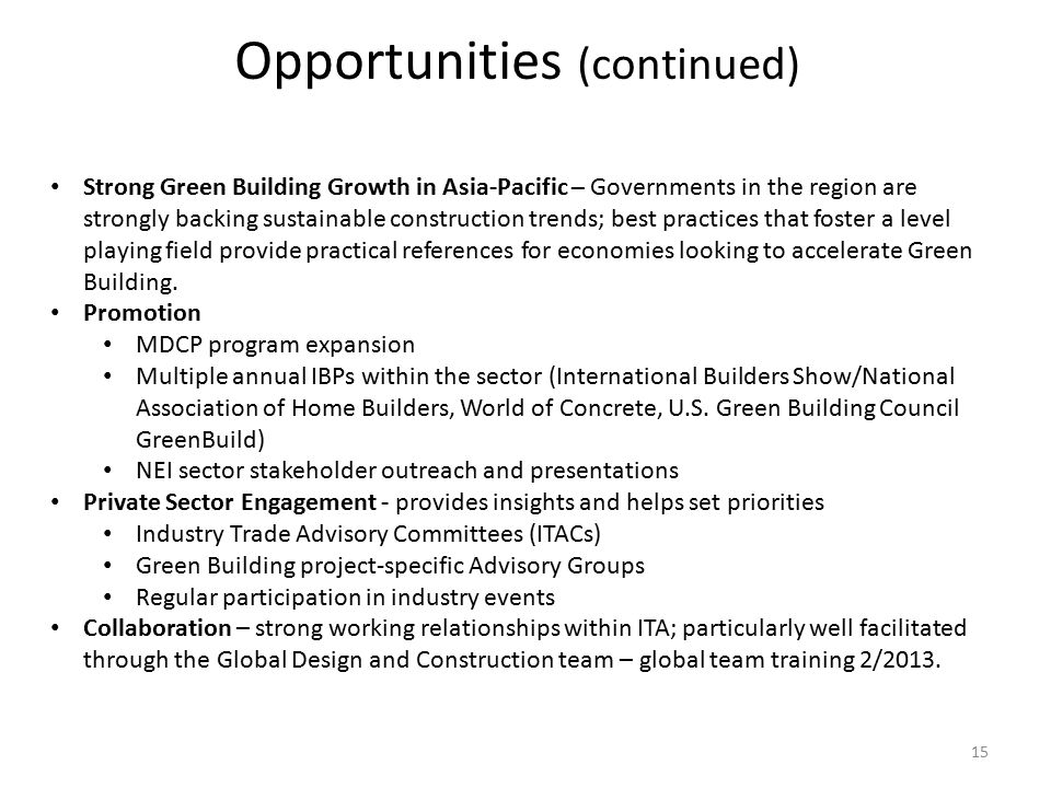 15 Strong Green Building Growth in Asia-Pacific – Governments in the region are strongly backing sustainable construction trends; best practices that foster a level playing field provide practical references for economies looking to accelerate Green Building.