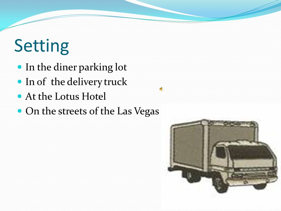 Setting In the diner parking lot In of the delivery truck At the Lotus Hotel On the streets of the Las Vegas