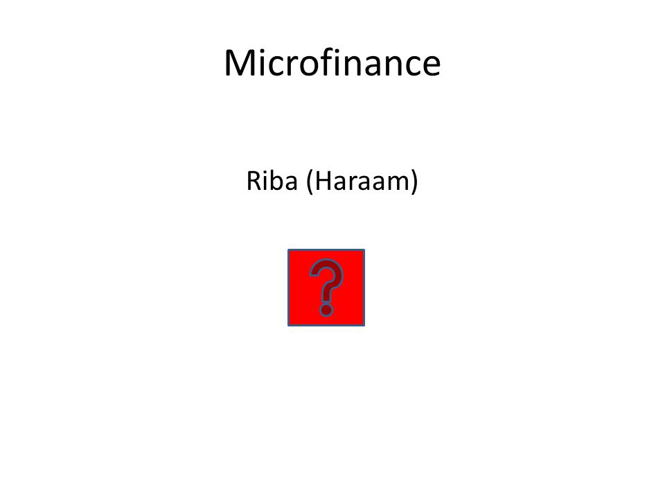 Microfinance Riba (Haraam)