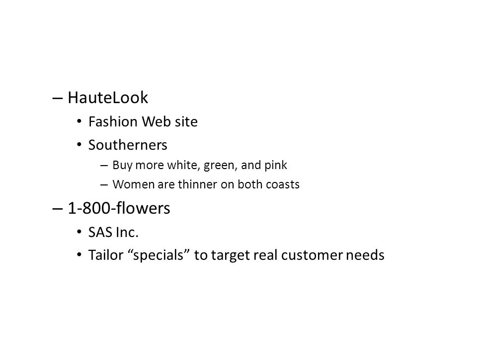 – HauteLook Fashion Web site Southerners – Buy more white, green, and pink – Women are thinner on both coasts – 1-800-flowers SAS Inc.