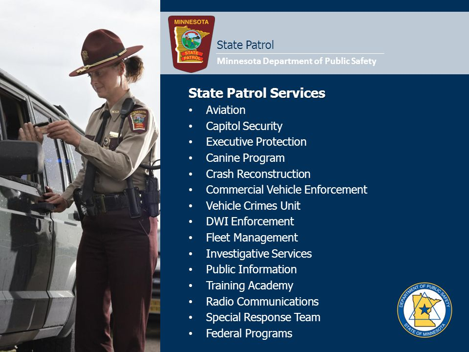 State Patrol Services Aviation Capitol Security Executive Protection Canine Program Crash Reconstruction Commercial Vehicle Enforcement Vehicle Crimes