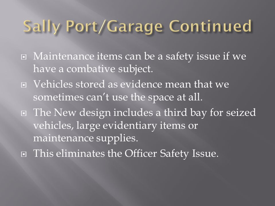  Maintenance items can be a safety issue if we have a combative subject.