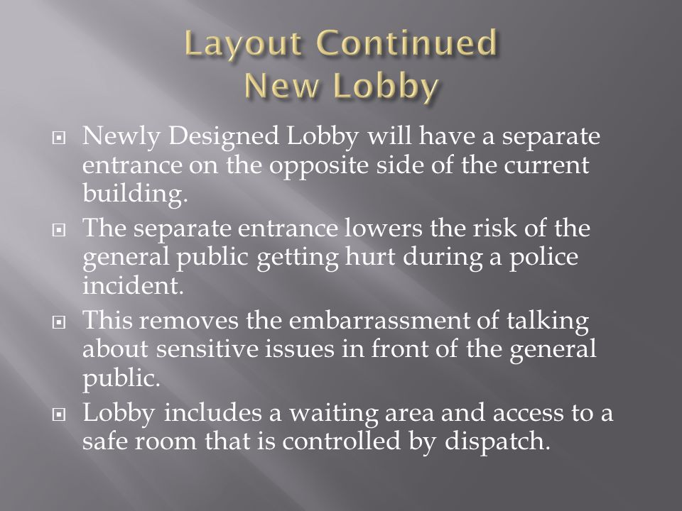  Newly Designed Lobby will have a separate entrance on the opposite side of the current building.