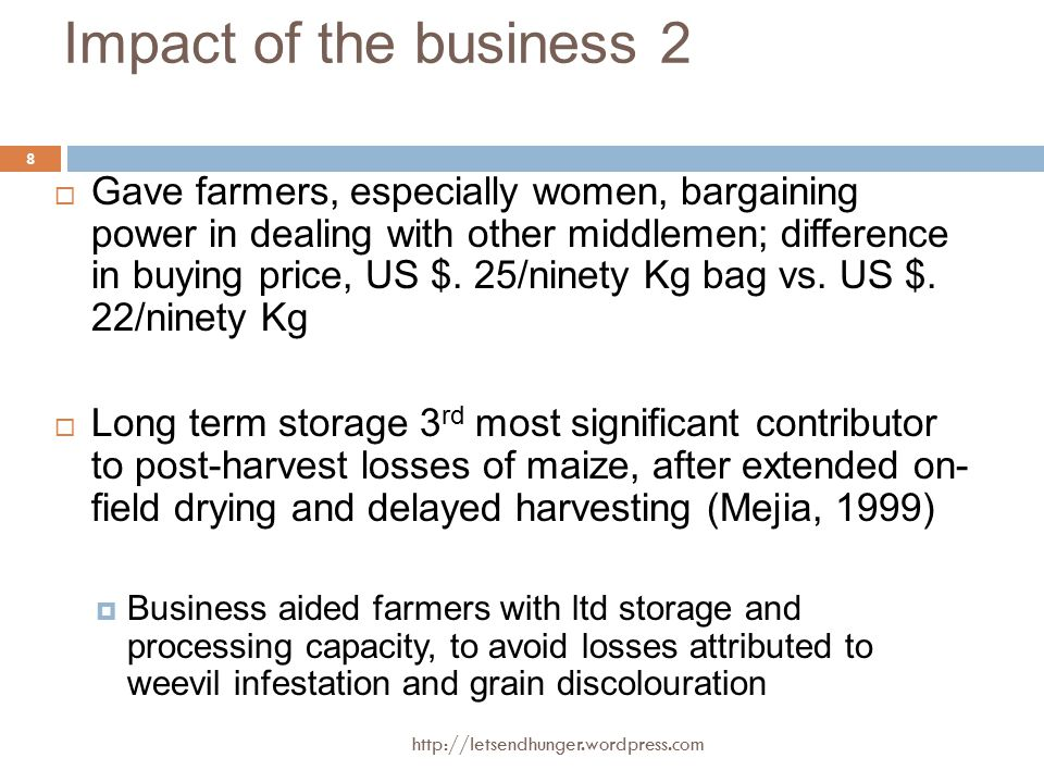 Impact of the business 2  Gave farmers, especially women, bargaining power in dealing with other middlemen; difference in buying price, US $.