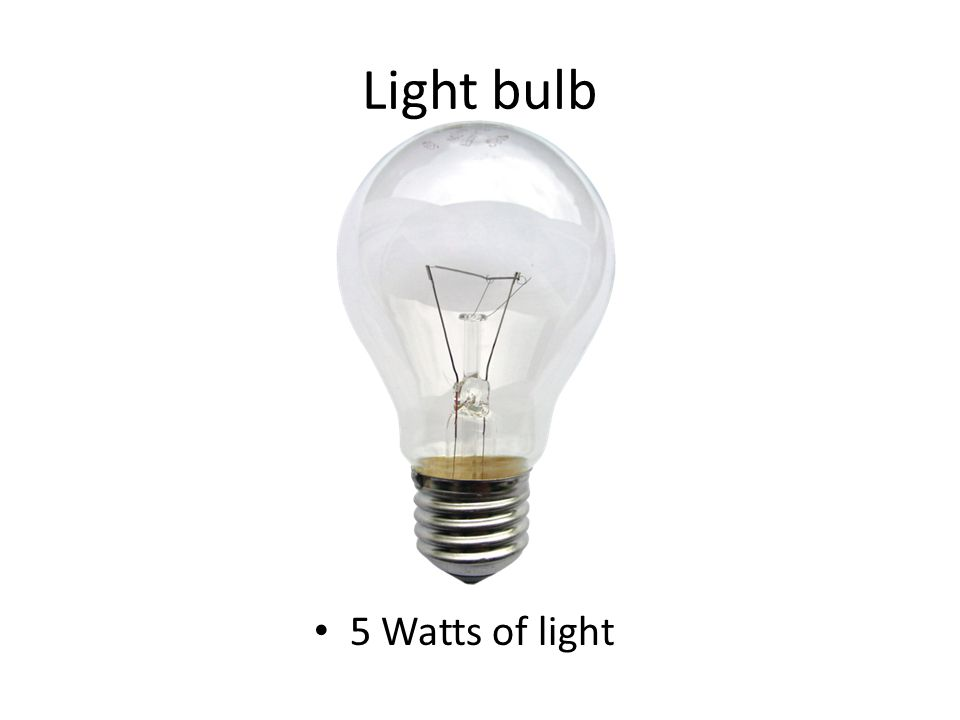 Light bulb 5 Watts of light