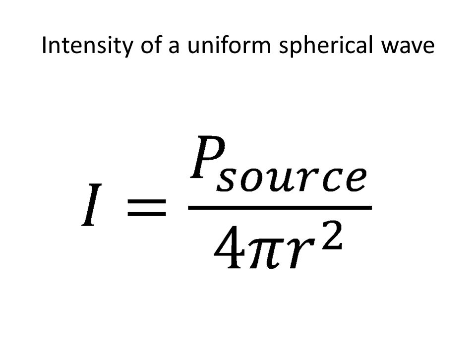 Intensity of a uniform spherical wave