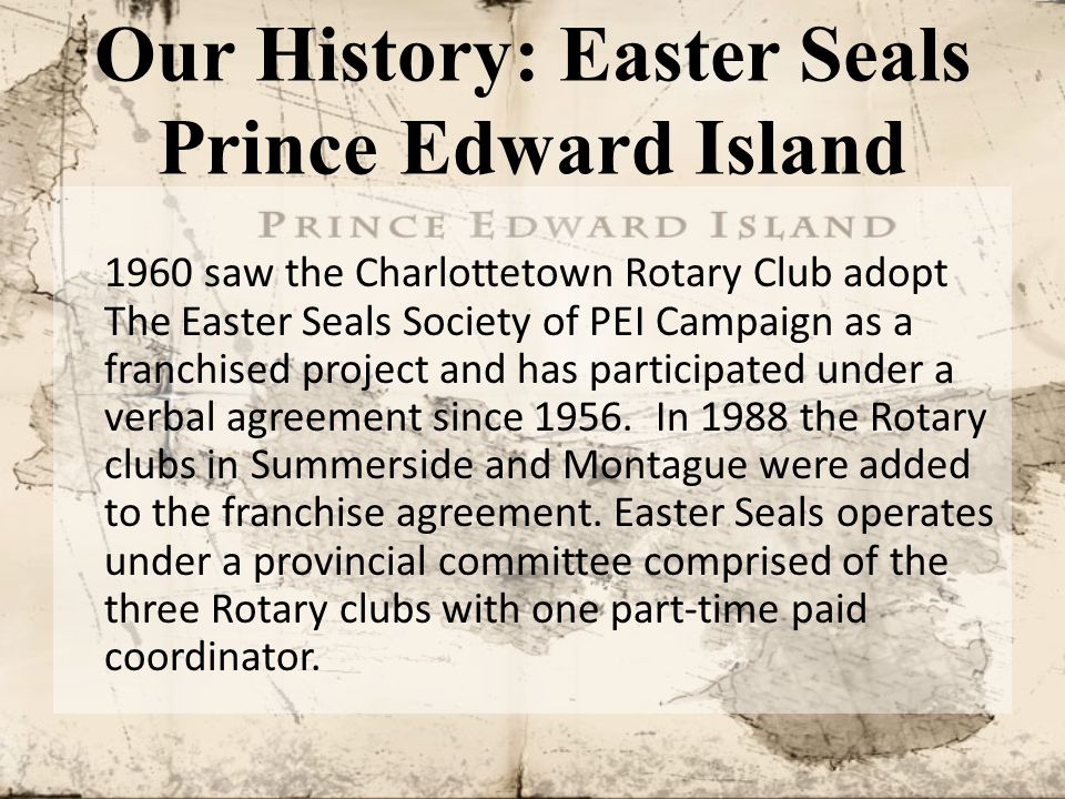 The Easter Seals Society of PEI Ambassador plays an important role in the annual campaign.