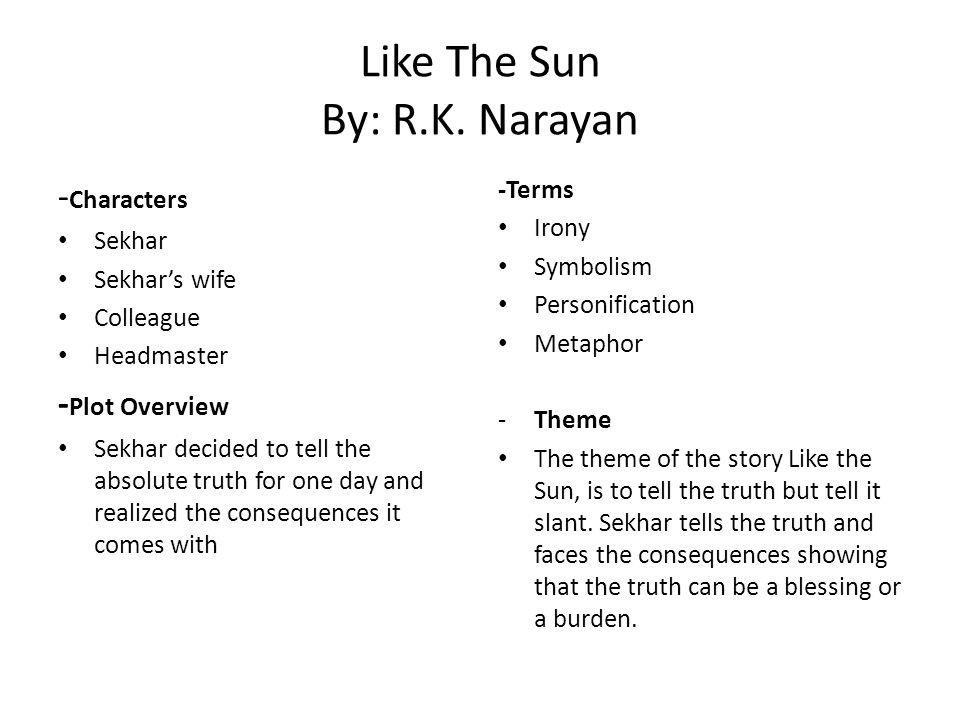Like The Sun By: R.K.