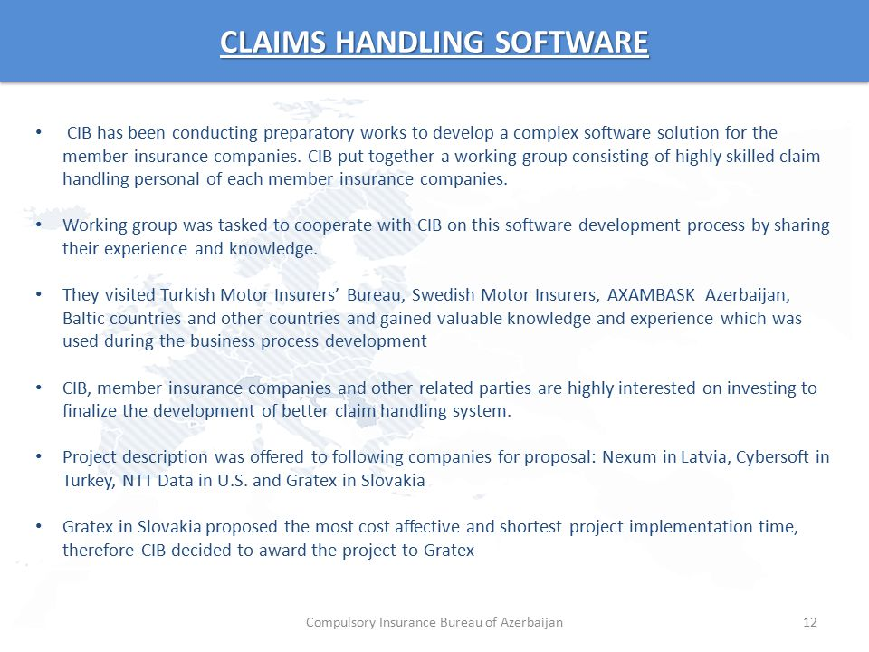 CLAIMS HANDLING SOFTWARE 12 CIB has been conducting preparatory works to develop a complex software solution for the member insurance companies. CIB p