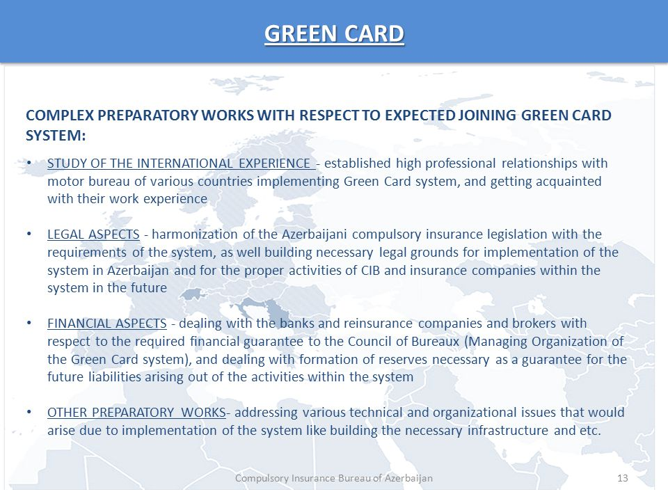 GREEN CARD COMPLEX PREPARATORY WORKS WITH RESPECT TO EXPECTED JOINING GREEN CARD SYSTEM: 13 STUDY OF THE INTERNATIONAL EXPERIENCE - established high p