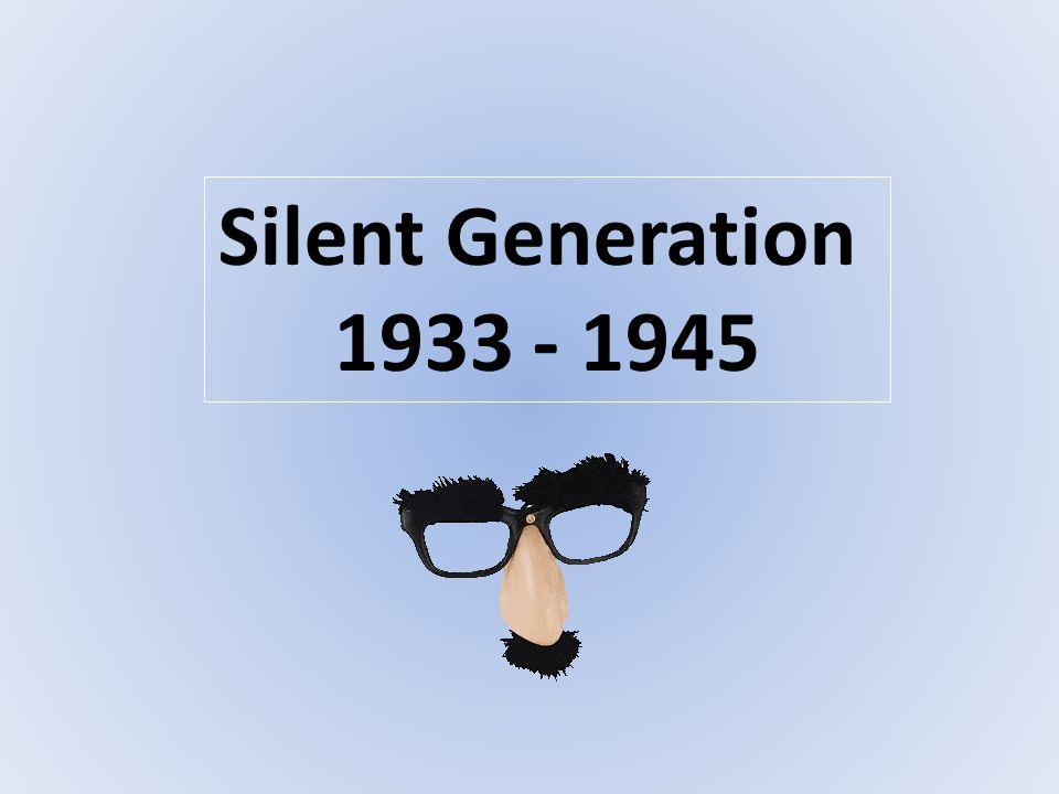 Silent Generation 1933 - 1945