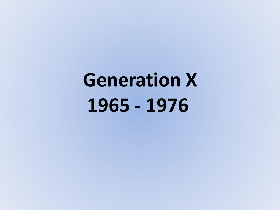 Generation X 1965 - 1976