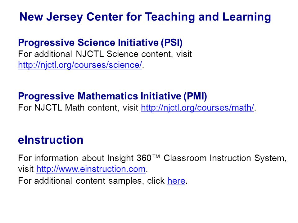 New Jersey Center for Teaching and Learning Progressive Science Initiative (PSI) For additional NJCTL Science content, visit http://njctl.org/courses/