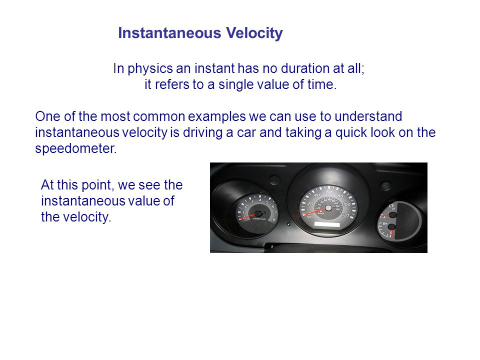 In physics an instant has no duration at all; it refers to a single value of time. One of the most common examples we can use to understand instantane