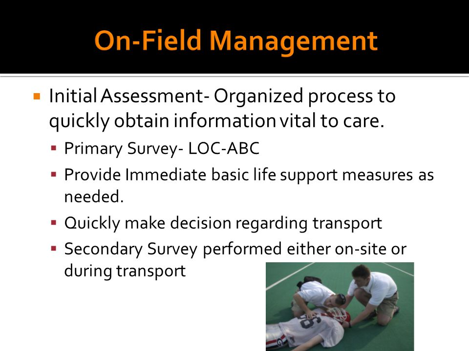  Initial Assessment- Organized process to quickly obtain information vital to care.
