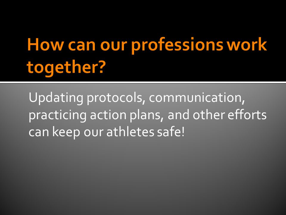 Updating protocols, communication, practicing action plans, and other efforts can keep our athletes safe!