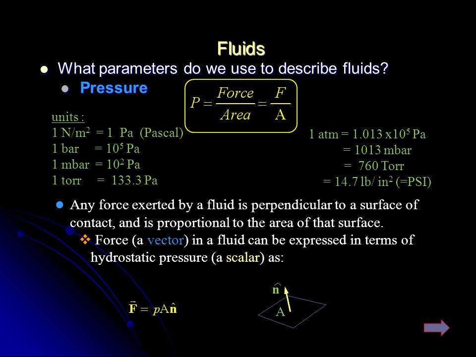 Fluids What parameters do we use to describe fluids.