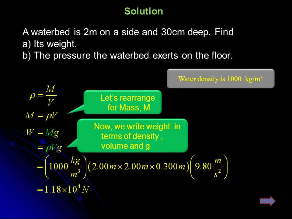 Solution A waterbed is 2m on a side and 30cm deep.