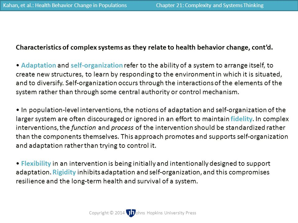 Kahan, et al.: Health Behavior Change in Populations Chapter 21: Complexity and Systems Thinking Copyright © 2014 | Johns Hopkins University Press Cha