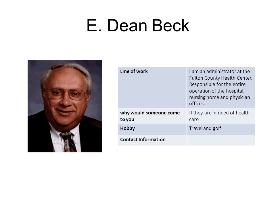 E. Dean Beck Line of workI am an administrator at the Fulton County Health Center.
