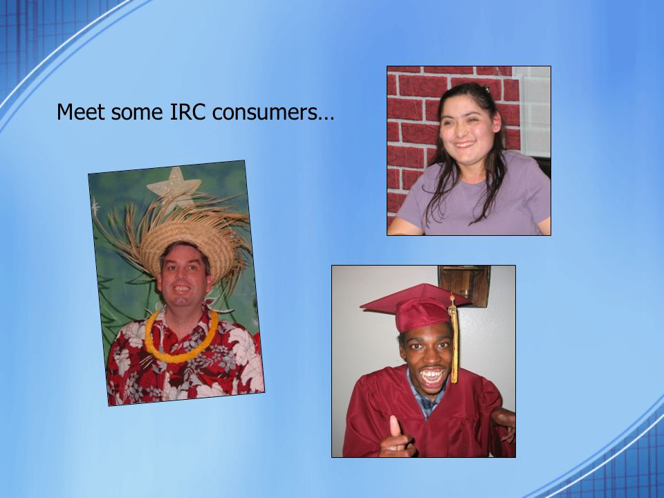 Meet some IRC consumers…