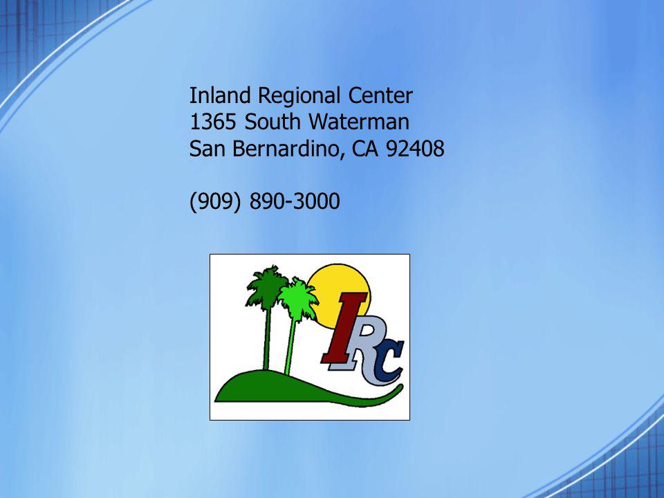 Inland Regional Center 1365 South Waterman San Bernardino, CA 92408 (909) 890-3000