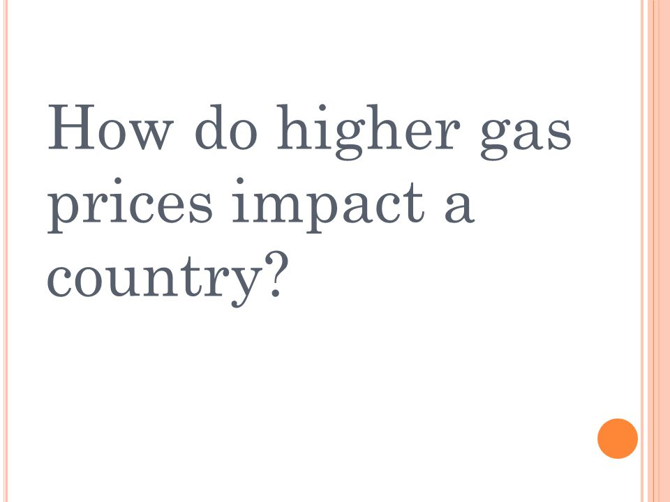 How do higher gas prices impact a country?
