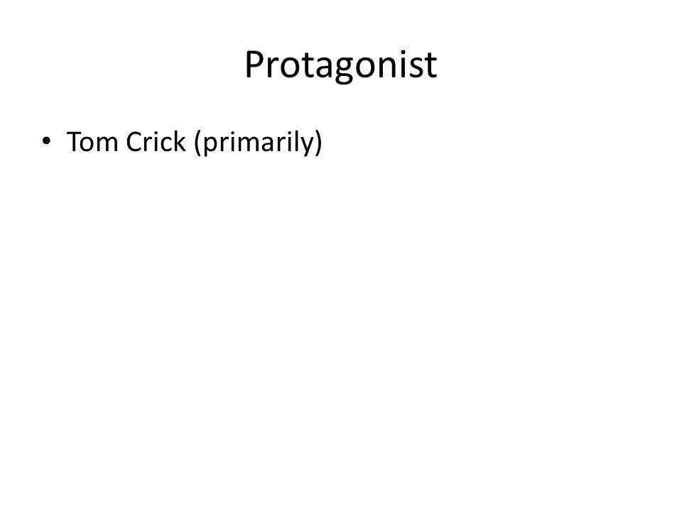 Protagonist Tom Crick (primarily)