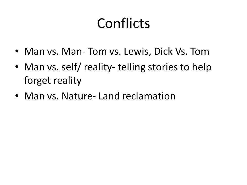 Conflicts Man vs.Man- Tom vs. Lewis, Dick Vs. Tom Man vs.