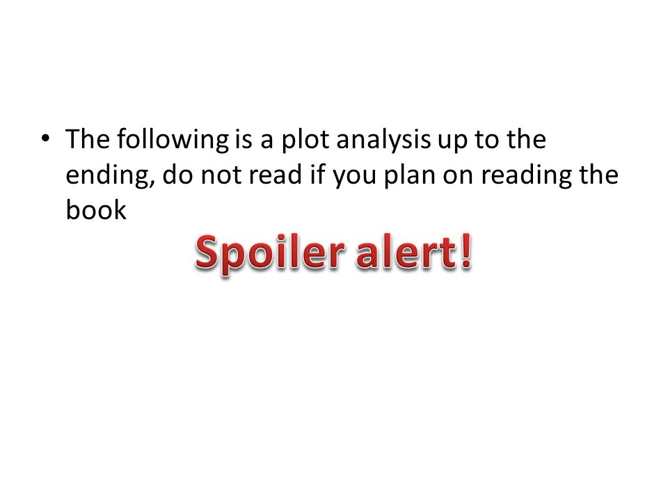 The following is a plot analysis up to the ending, do not read if you plan on reading the book