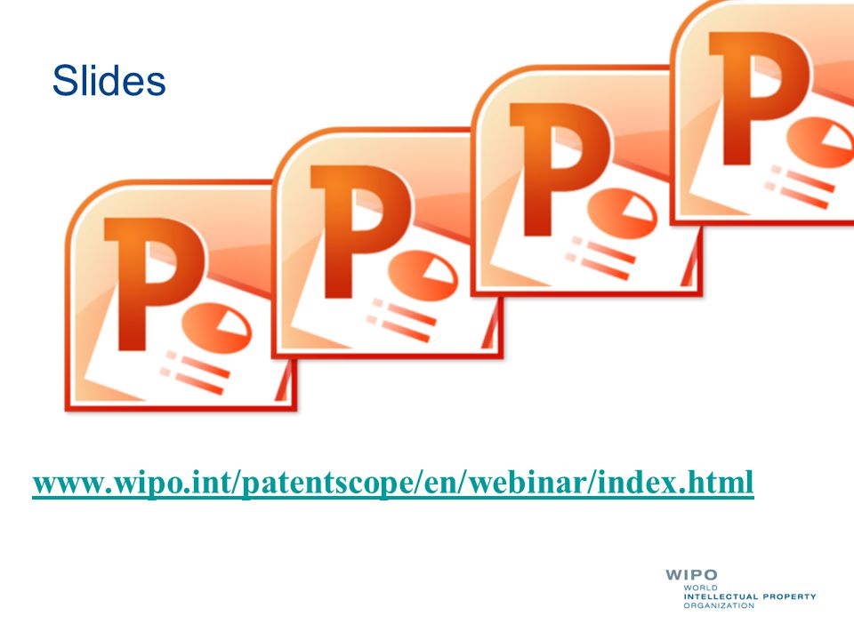 Slides www.wipo.int/patentscope/en/webinar/index.html